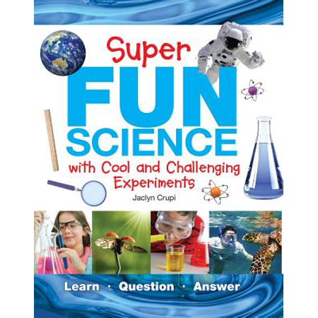 Super Fun Science : With Cool and Challenging Experiments](Cool Science Gadgets)