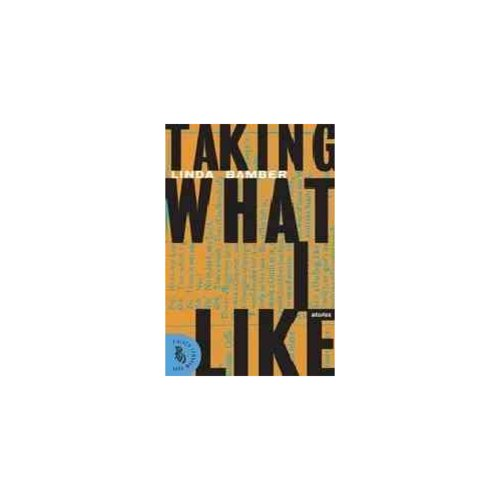 Taking What I Like: Short Stories