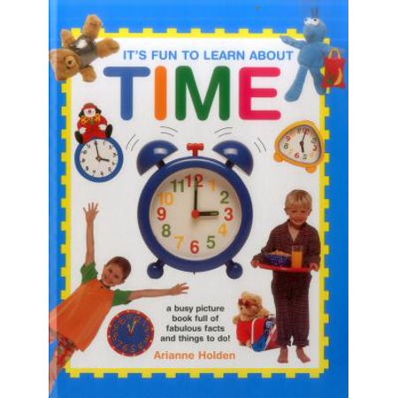 It's Fun to Learn about Time : A Busy Picture Book Full of Fabulous Facts and Things to Do! (Facts About Halloween In Mexico)