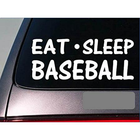 - Eat Sleep Baseball Sticker *G786* 8