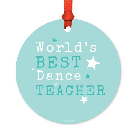 Round Metal Christmas Ornament, World's Best Dance Teacher, Includes Ribbon and Gift Bag](Christmas Teacher Gifts)