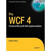 Pro Wcf 4 : Practical Microsoft Soa Implementation
