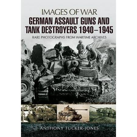 German Assault Guns and Tank Destroyers 1940 - 1945 : Rare Photographs from Wartime (German Assault Gun)
