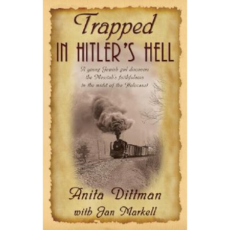(Trapped in Hitler's Hell : A Young Jewish Girl Discovers the Messiah's Faithfulness in the Midst of the Holocaust)