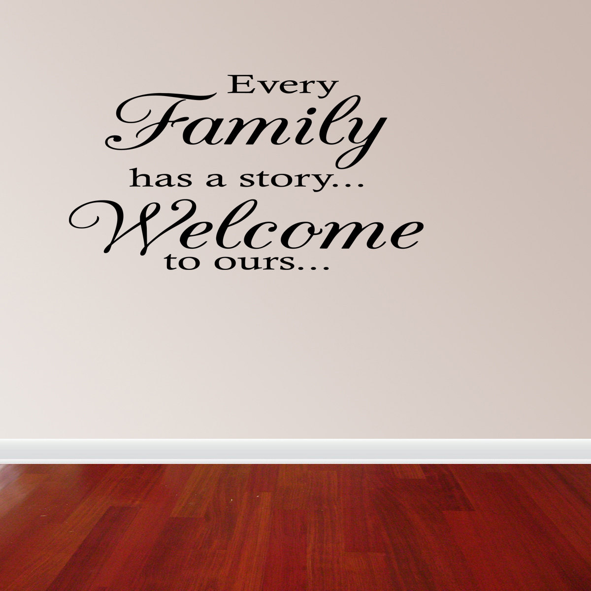 Every Family Has A Story Welcome To Ours Vinyl Wall Decal Quotes Walmart Com