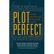 Plot Perfect: How to Build Unforgettable Stories Scene by Scene (Paperback)