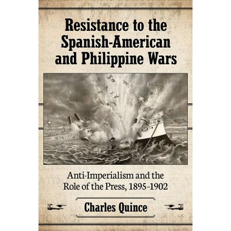 Resistance To The Spanish American And Philippine Wars