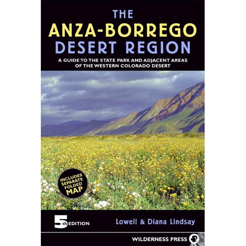 Anza-borrego Desert Region: A Guide to State Park & Adjacent Areas of the Western Colorado Desert