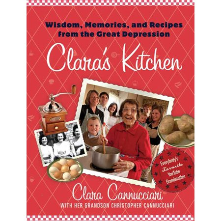 Clara's Kitchen : Wisdom, Memories, and Recipes from the Great (Depression Swirl)