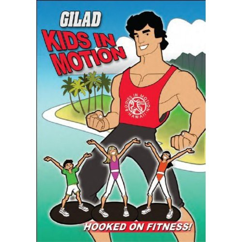 Gilad Kids In Motion: Volume 1 - Hooked On Fitness