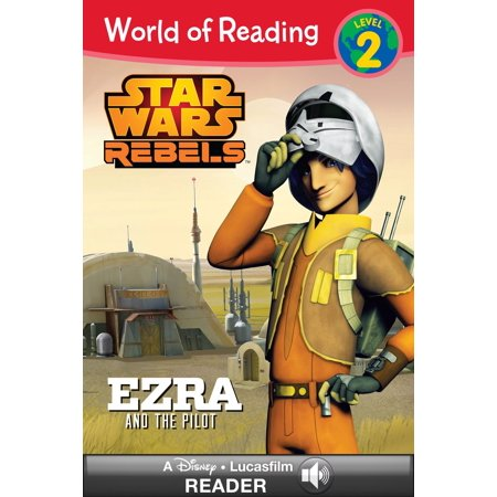 World of Reading Star Wars Rebels: Ezra and the Pilot - eBook (Star Wars Rebels Ezra)