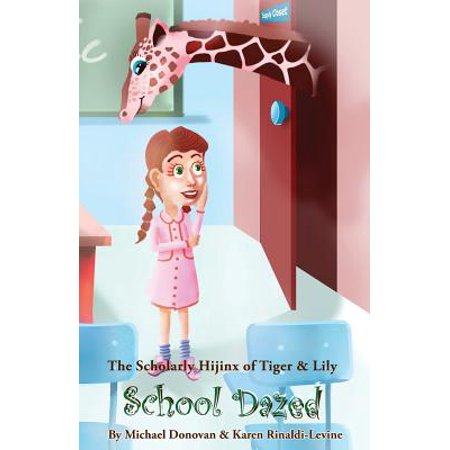 The Scholarly Hijinx of Tiger & Lily School Dazed (Paperback) (Halloween Hijinx)