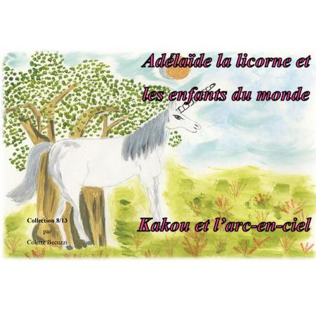 Ad?la?de la licorne et les enfants du monde - Kakou et l'arc en ciel -