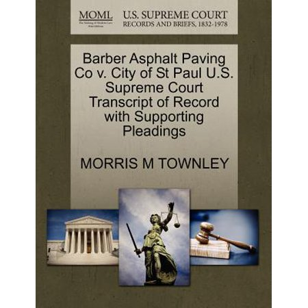 Barber Asphalt Paving Co V. City of St Paul U.S. Supreme Court Transcript of Record with Supporting - Party City St Paul