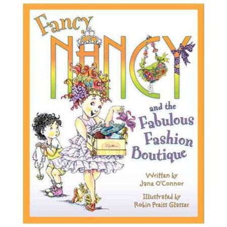 Fancy Nancy and the Fabulous Fashion Boutique by