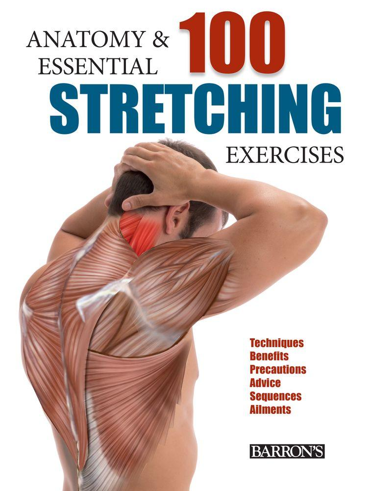 Anatomy and 100 Essential Stretching Exercises - Walmart.com