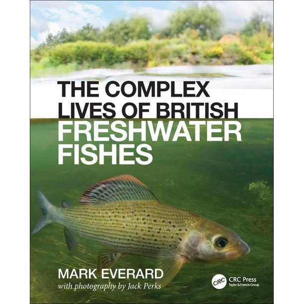 The Complex Lives Of British Freshwater Fishes Hardcover Walmart Com Walmart Com