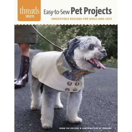 Easy-To-Sew Pet Projects : Irresistible Designs for Dogs and Cats (Halloween Cat Art Projects)