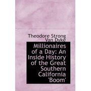 Millionaires of a Day : An Inside History of the Great Southern California 'Boom'