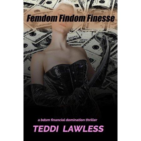 Femdom Findom Finesse: A BDSM Financial Domination Thriller -