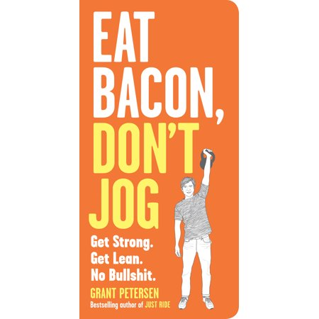 Eat Bacon, Don't Jog - Paperback (Best Way To Make Bacon In The Oven)