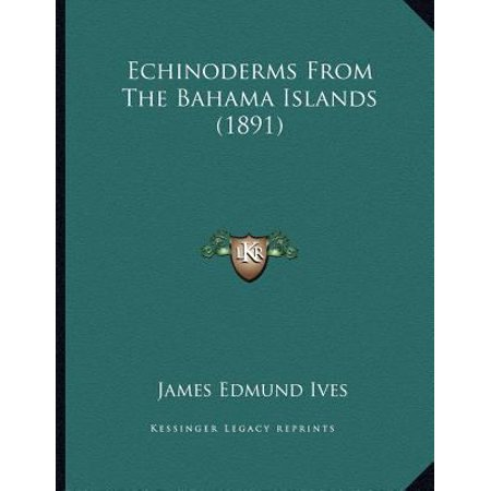 Echinoderms from the Bahama Islands (1891)