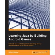 Learning Java by Building Android Games (Paperback)