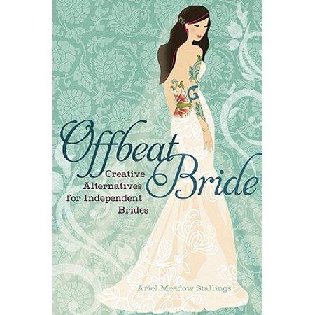Offbeat Bride : Creative Alternatives for Independent - Alternative Bride