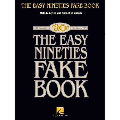 "The Easy Nineties Fake Book: 100 Songs in the Key of ""C"""