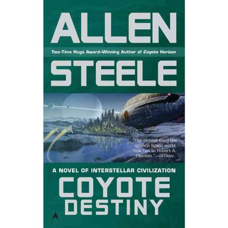 Coyote Destiny: A Novel of Interstellar Civilization by