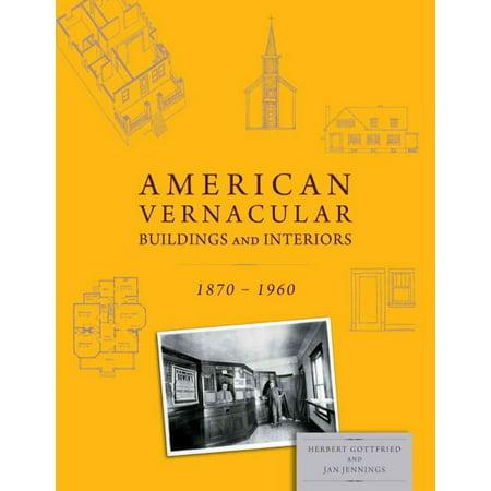 American Vernacular Architecture and Interior Design, 1870-1960