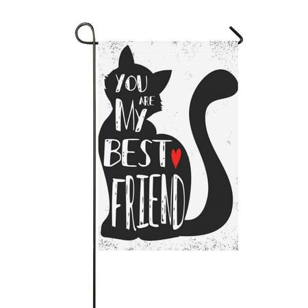 Best Friend Usa Flag - MYPOP You are My Best Friend Pet Cat Decor Garden Flag 12x18 inches