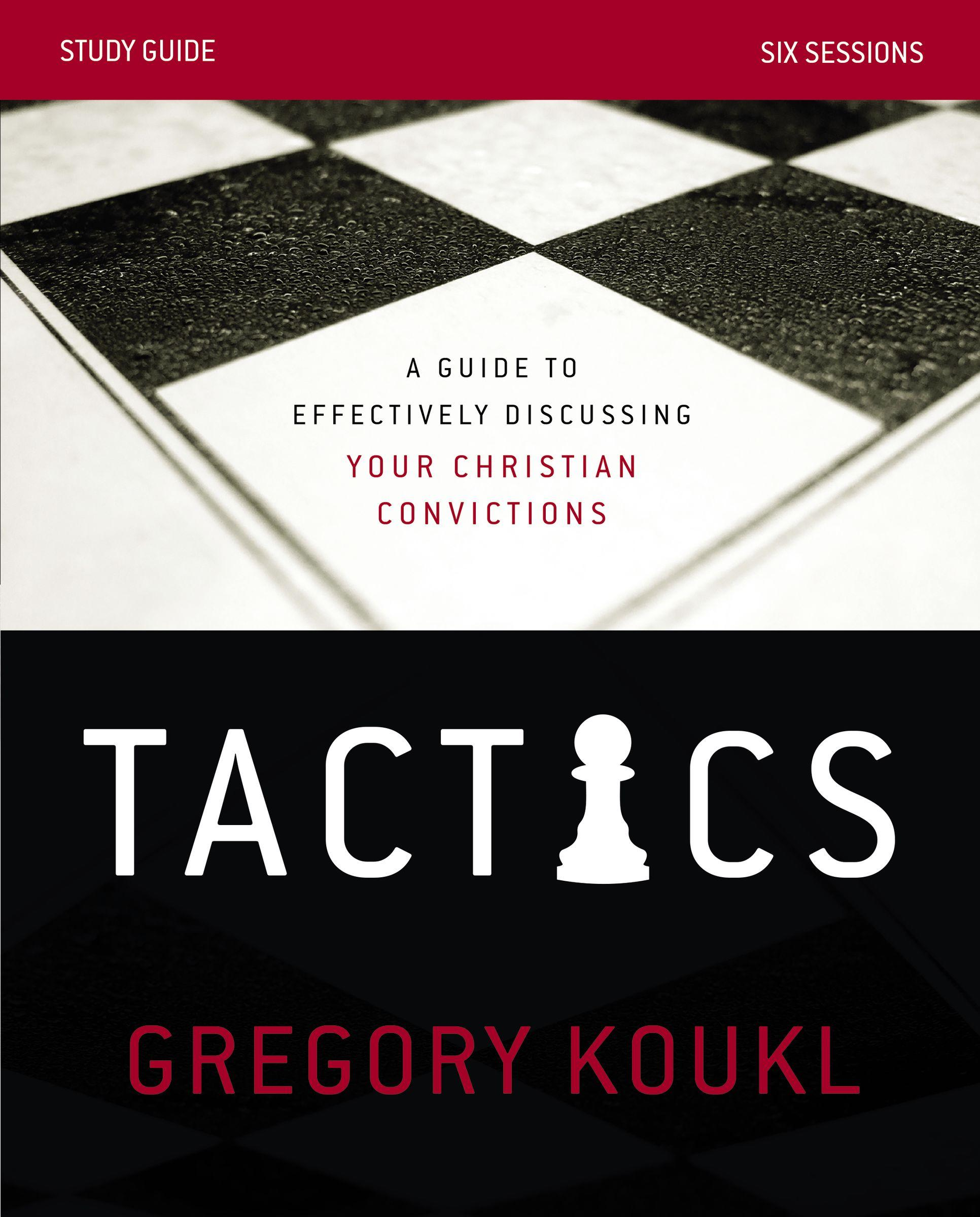 Tactics Study Guide : A Guide to Effectively Discussing Your Christian  Convictions - Walmart.com