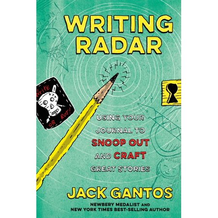Writing Radar : Using Your Journal to Snoop Out and Craft Great Stories (Writing A Halloween Short Story)