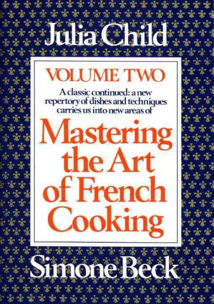 Mastering the Art of French Cooking, Volume 2 by Knopf Doubleday Publishing Group