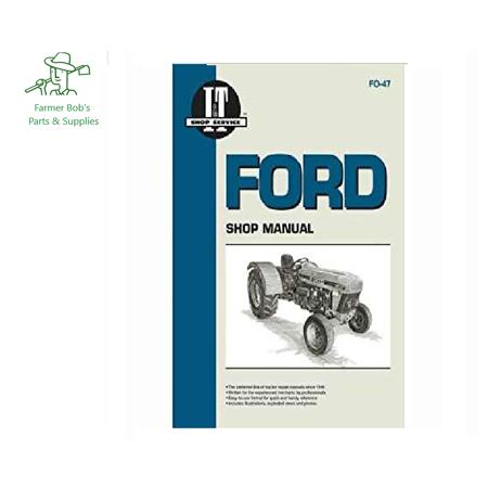 I&T Shop Manual Ford Tractor - 3230, 3930, 4630, 4830 Farmer Bob's Parts FO47 - Ih Shop Manual