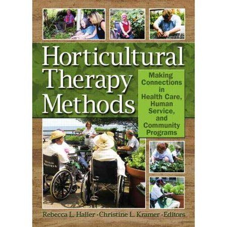Horticulture Therapy Methods  Making Connections In Health Care  Human Service  And Community Programs
