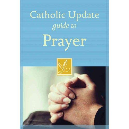Catholic Update Guide to Prayer