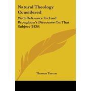 Natural Theology Considered : With Reference To Lord Brougham's Discourse On That Subject (1836)