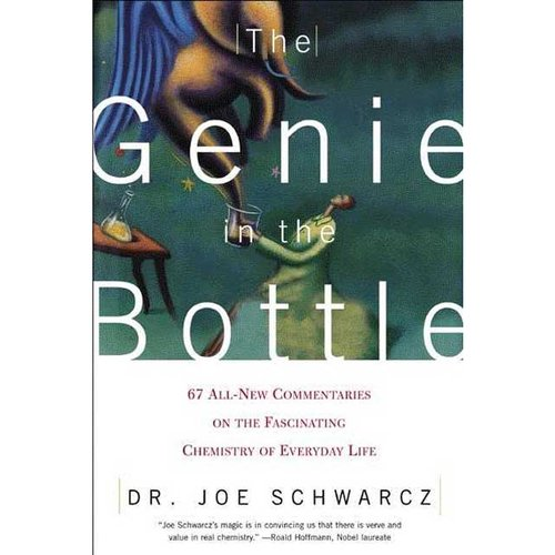 The Genie in the Bottle: 67 All New Commentaries on the Fascinating Chemistry of Everyday Life