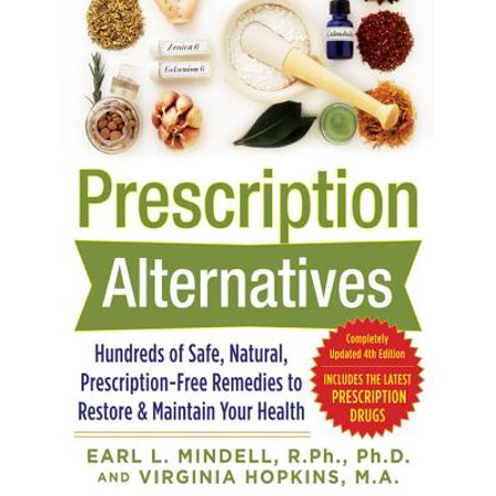 Prescription Alternatives:Hundreds of Safe, Natural, Prescription-Free Remedies to Restore and Maintain Your Health, Fourth Edition - eBook