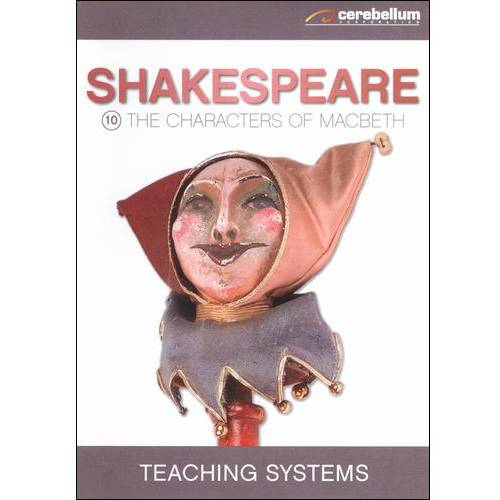 Teaching Systems: Shakespeare Module 10 The Charcters Of Macbeth by
