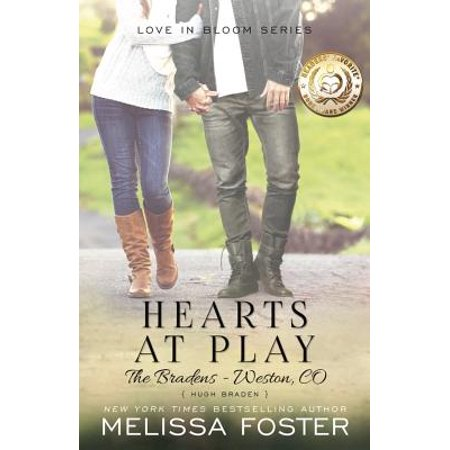 Hearts at Play (Love in Bloom : The Bradens, Book 6): Hugh Braden