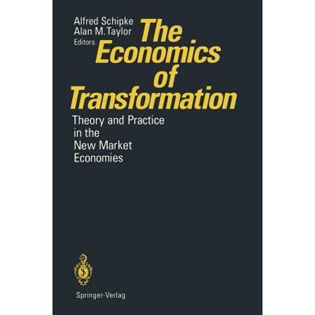 The Economics of Transformation : Theory and Practice in the New Market