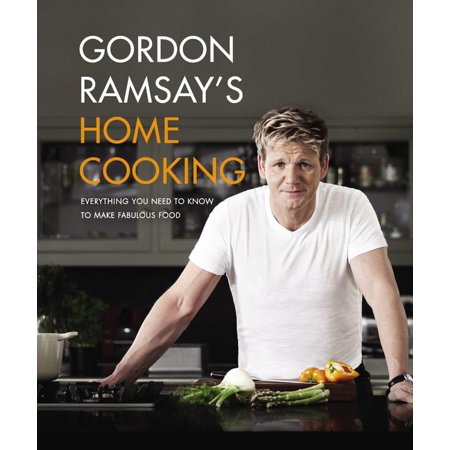 Gordon Ramsay's Home Cooking : Everything You Need to Know to Make Fabulous Food ()