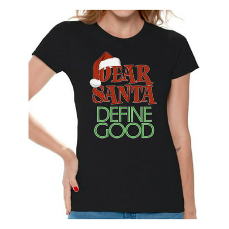 Awkward Styles Dear Santa Define Good Christmas Shirts for Women Santa Ugly Christmas T-shirt Dear Santa Shirt Women's Holiday Top Funny Tacky Party Christmas Holiday Shirt - Womens Christmas Suits