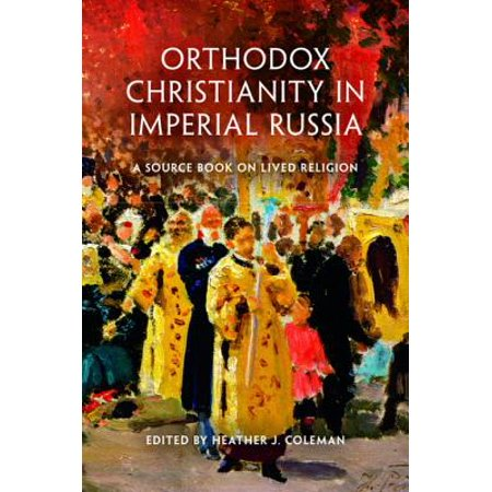 Orthodox Christianity in Imperial Russia -