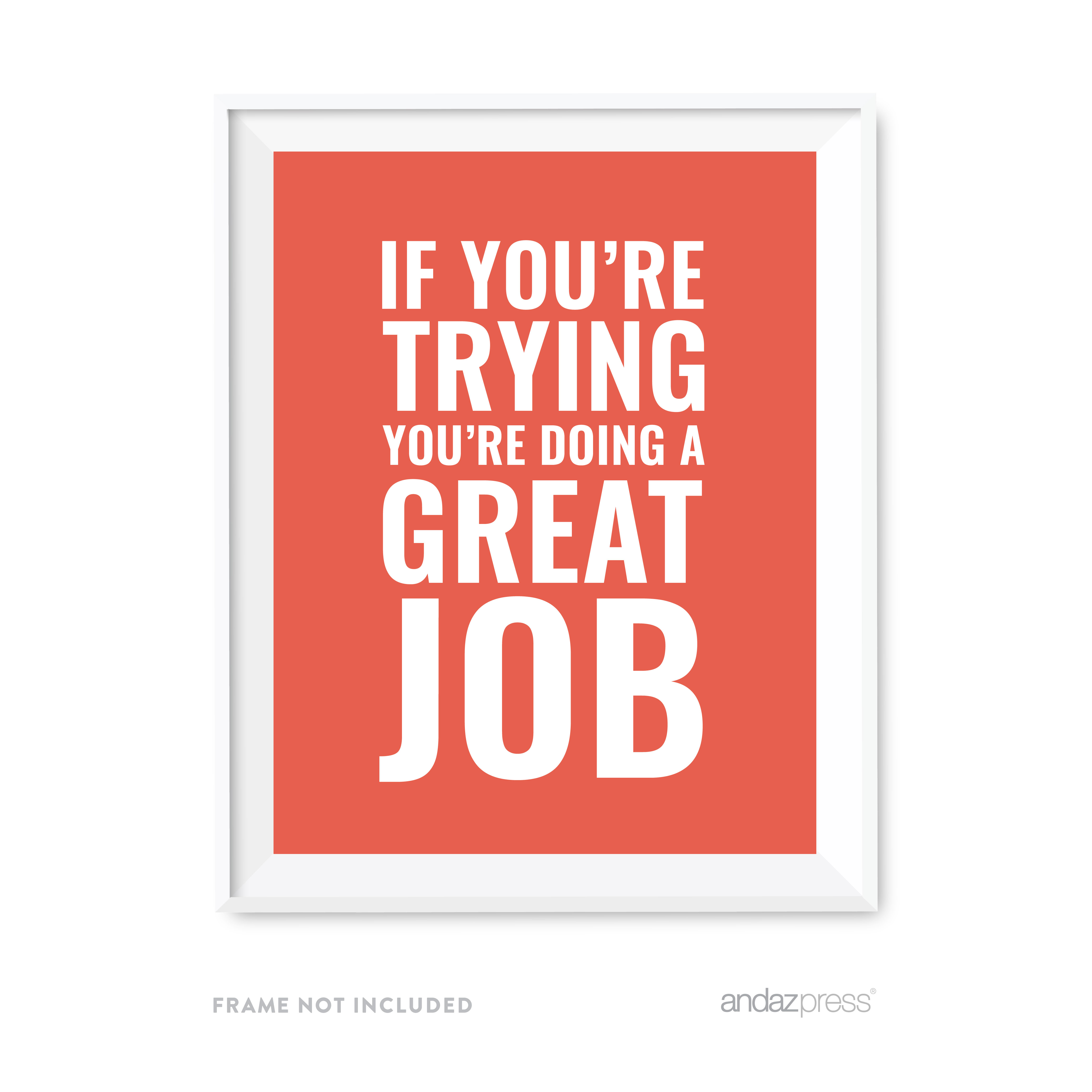 If Youu0027re Trying, Youu0027re Doing A Great Job Motivational Wall Art
