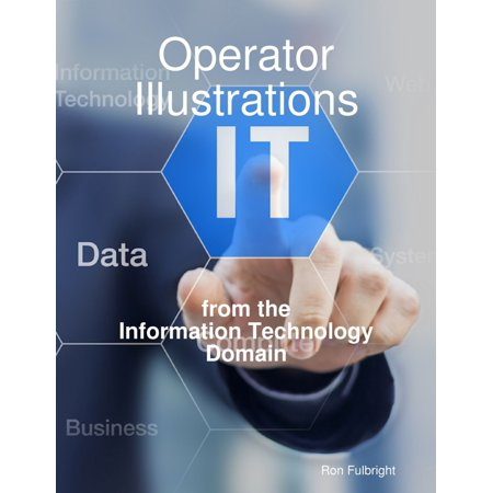 Operator Illustrations from the Information Technology Domain - -