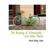 The Burning of Schenectady : And Other Poems